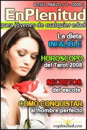 La dieta infalible   Horoscopo del Tarot 2008  Secretos del escote  Cómo conquistar al hombre perfecto y mucho más en la Revista EnPlenitud Nº 161