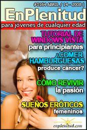 Cómo revivir la pasión  Sueños eróticos femeninos  ¿Comer hamburguesas produce cáncer?  Tutorial de Windows Vista para principiantes  y mucho más en la Revista EnPlenitud Nº 164