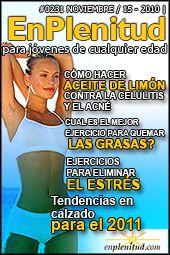 Cómo hacer aceite de limón contra la celulitis y el acné Tendencias en calzado para el 2011 Ejercicios para eliminar el estrés Cual es el mejor ejercicio para quemar las grasas? y mucho más en la Revista EnPlenitud Nº 231