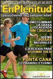 Como eliminar la grasa localizada sin cirugia, Quema grasas naturales, Ejercicios para dormir bien, Punta Cana, el paraiso eterno y mucho más en la Revista EnPlenitud Nº 300