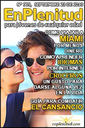 Como viajar a Miami por menos dinero, Ritual para que el solo lo haga contigo, Cruceros, un gusto para darse alguna vez en la vida, Guia para combatir el cansancio y mucho más en la Revista EnPlenitud Nº 305