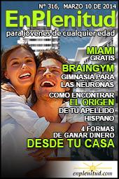 Miami gratis, BrainGym, gimnasia para las neuronas, Como encontrar el origen de tu apellido hispano, 4 formas de ganar dinero desde tu casa y mucho más en la Revista EnPlenitud Nº 317