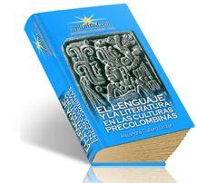 El lenguaje y la literatura en las culturas precolombinas