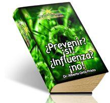 ¿Prevenir?  ¡si!   ¿Influenza?  ¡no!