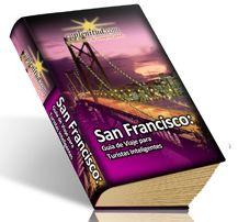 San Francisco: Guía de Viaje para Turistas Inteligentes